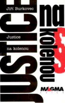 Jiří Burkovec: Justice na kolenou