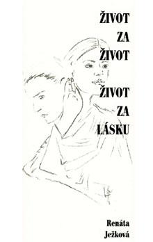 Renáta Ježková: Život za život, život za lásku